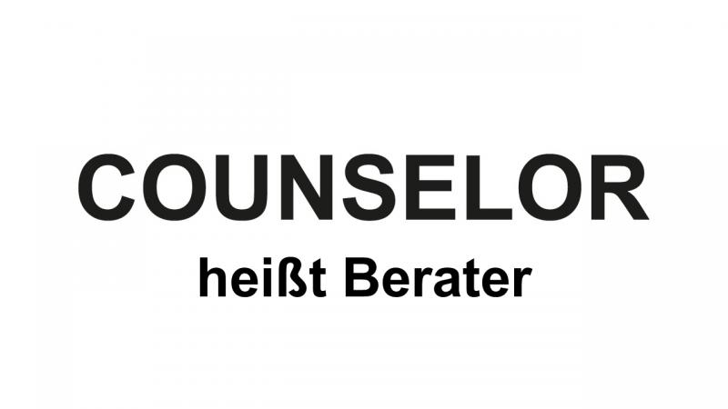 Counselor heisst Berater